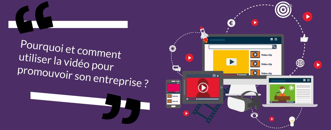 Pourquoi et comment utiliser la vidéo pour promouvoir votre entreprise ?