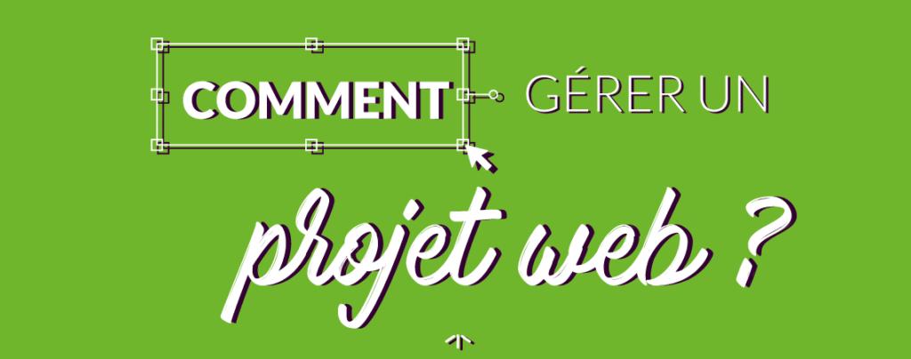 Comment gérer un projet web ?