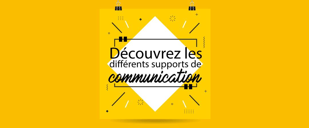 Découvrir les différents supports de communication