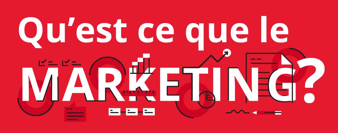 Qu'est-ce que le marketing ?